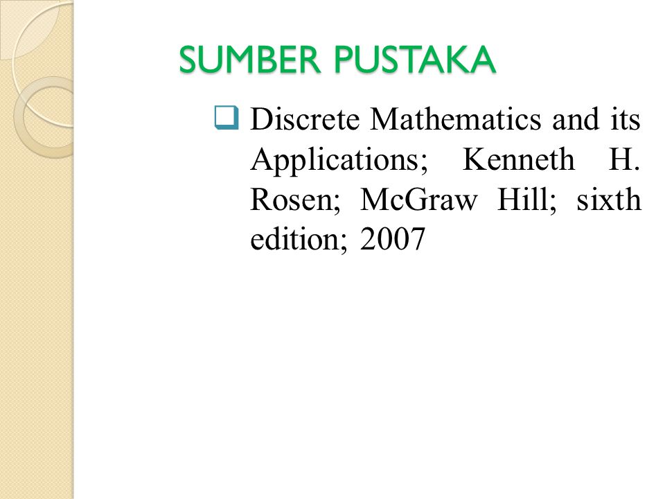 SUMBER PUSTAKA  Discrete Mathematics and its Applications; Kenneth H.