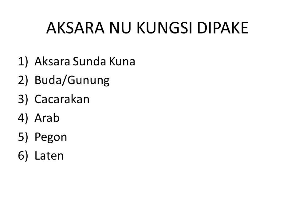 Aksara Sunda Kuna Sanghyang Siksa Kandang Karesian; Sewaka Darma; Amanat Galunggung; Bujangga Manik;