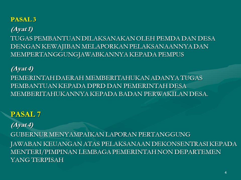 4 PASAL 3 (Ayat 1) TUGAS PEMBANTUAN DILAKSANAKAN OLEH PEMDA DAN DESA DENGAN KEWAJIBAN MELAPORKAN PELAKSANAANNYA DAN MEMPERTANGGUNGJAWABKANNYA KEPADA P