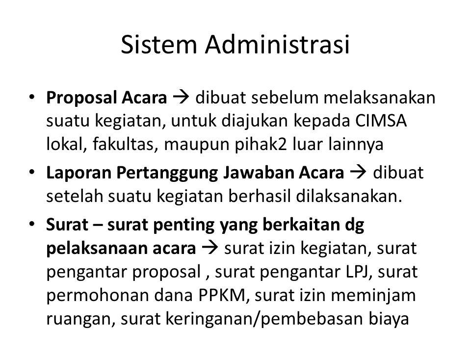 Sistem Administrasi Proposal Acara  dibuat sebelum melaksanakan suatu kegiatan, untuk diajukan kepada CIMSA lokal, fakultas, maupun pihak2 luar lainn