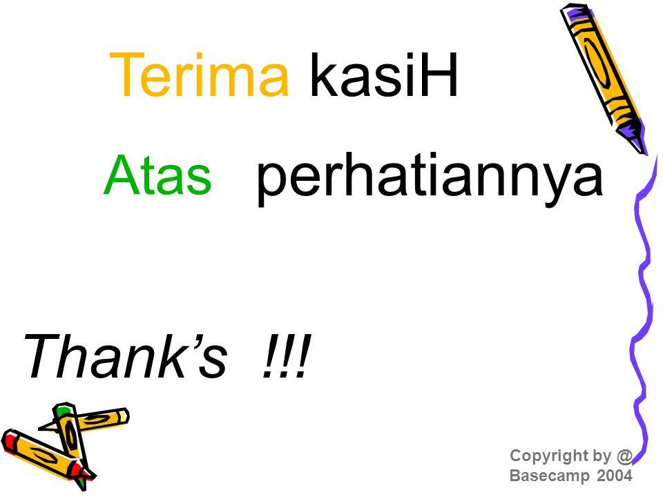!!!Thank's Copyright by @ Basecamp 2004 Terima kasiH Atas perhatiannya