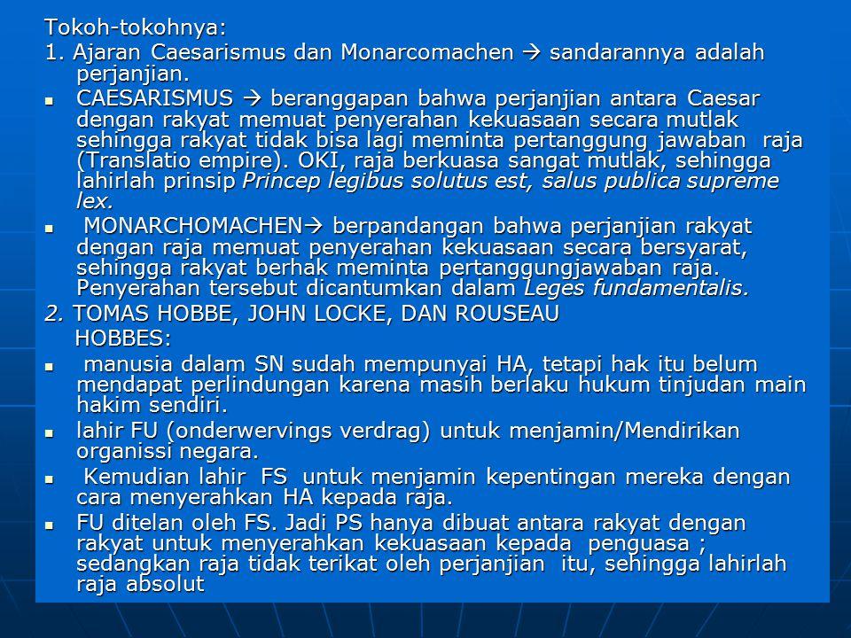 5 Tokoh-tokohnya: 1.Ajaran Caesarismus dan Monarcomachen  sandarannya adalah perjanjian.