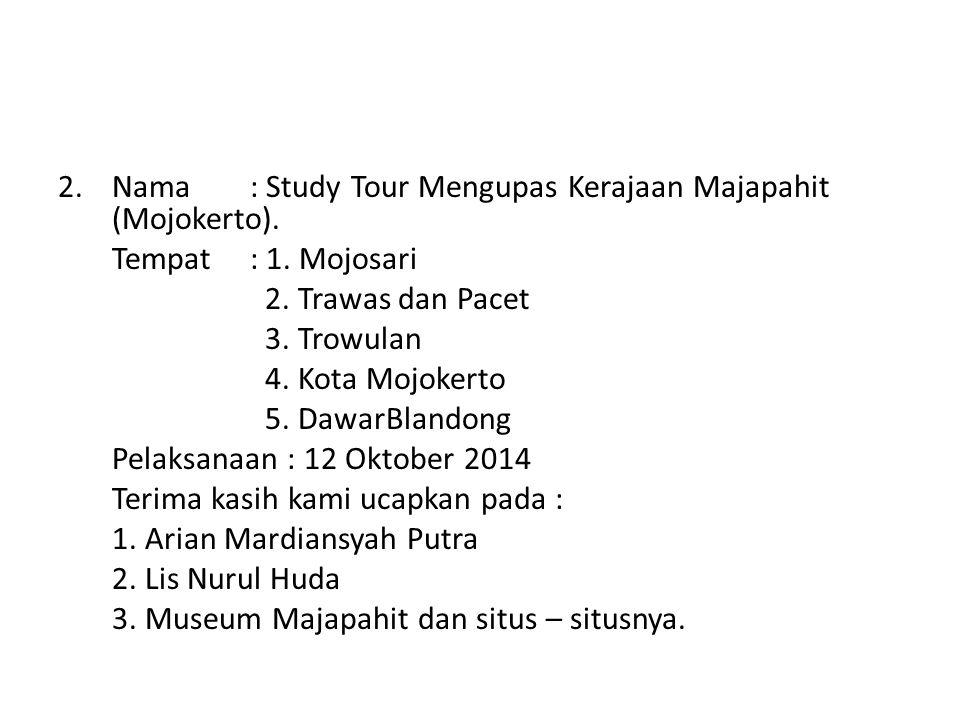 3.Nama: Study Tour Kerajaan Islam di Madura Barat (Bangkalan) Tempat: - Kec.