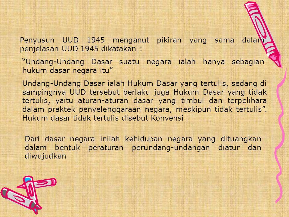 Keterkaitan Dasar Negara dengan Konstitusi Pancasila secara resmi menjadi dasar Negara Indonesia pada tanggal 18 Agustus 1945. secara rinci, rumusan P