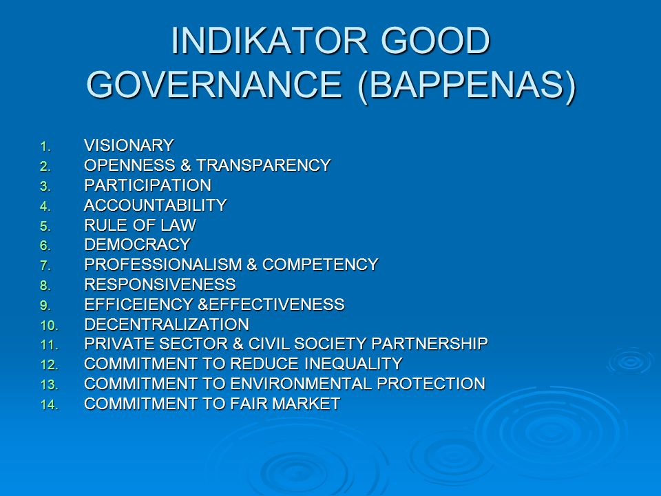 INDIKATOR GOOD GOVERNANCE (BAPPENAS) 1. VISIONARY 2.