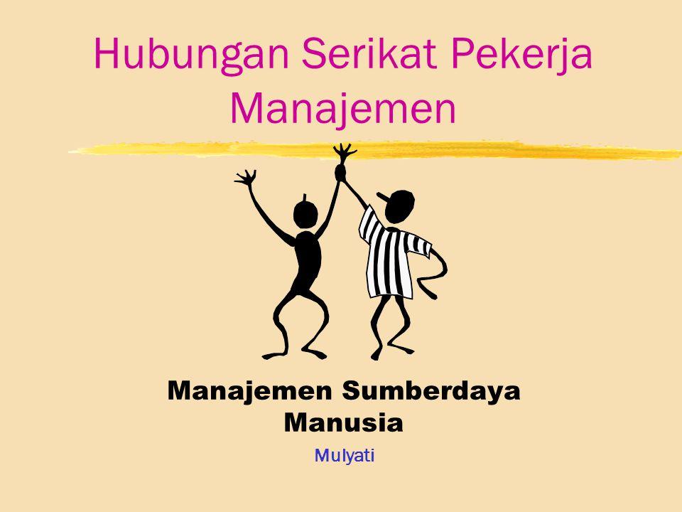Hubungan Serikat Pekerja Manajemen Manajemen Sumberdaya Manusia Mulyati