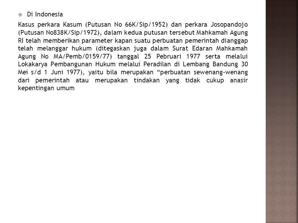  Di Indonesia Kasus perkara Kasum (Putusan No 66K/Sip/1952) dan perkara Josopandojo (Putusan No838K/Sip/1972), dalam kedua putusan tersebut Mahkamah