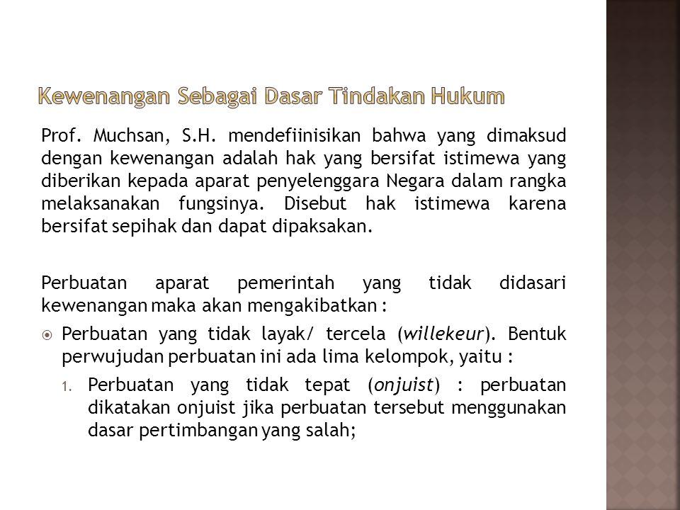 Prof. Muchsan, S.H. mendefiinisikan bahwa yang dimaksud dengan kewenangan adalah hak yang bersifat istimewa yang diberikan kepada aparat penyelenggara
