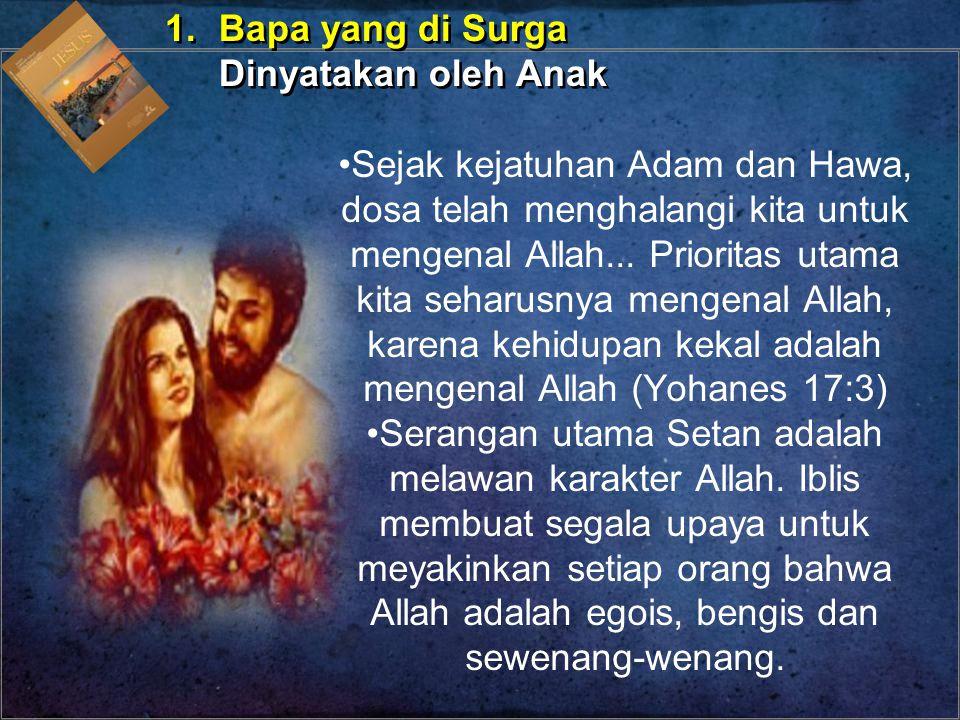 Sejak kejatuhan Adam dan Hawa, dosa telah menghalangi kita untuk mengenal Allah... Prioritas utama kita seharusnya mengenal Allah, karena kehidupan ke