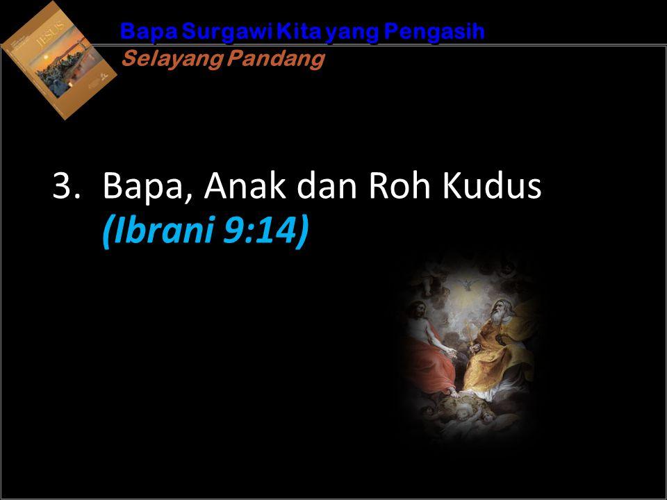 b Understand the purposes of marriageA Bapa Surgawi Kita yang Pengasih Selayang Pandang Bapa Surgawi Kita yang Pengasih Selayang Pandang 3. Bapa, Anak
