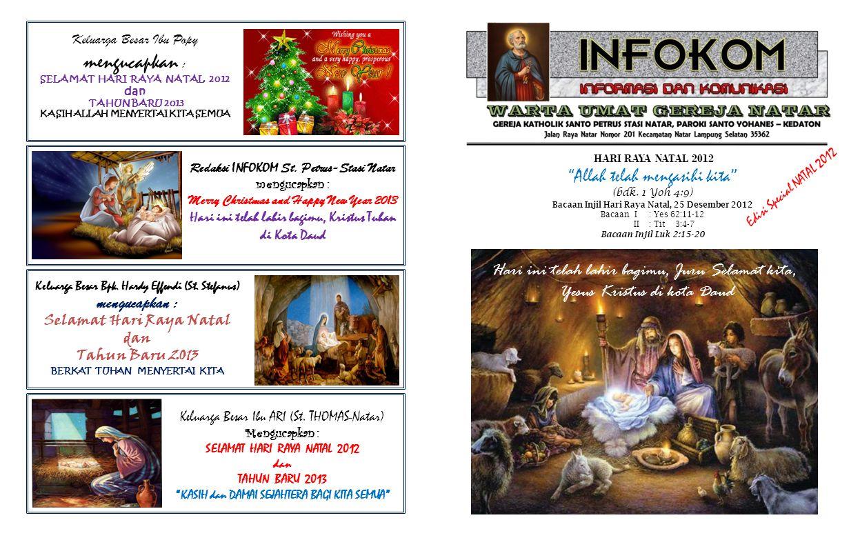 """Edisi Special NATAL 2012 HARI RAYA NATAL 2012 """"Allah telah mengasihi kita"""" (bdk. 1 Yoh 4:9) Bacaan Injil Hari Raya Natal, 25 Desember 2012 Bacaan I :"""