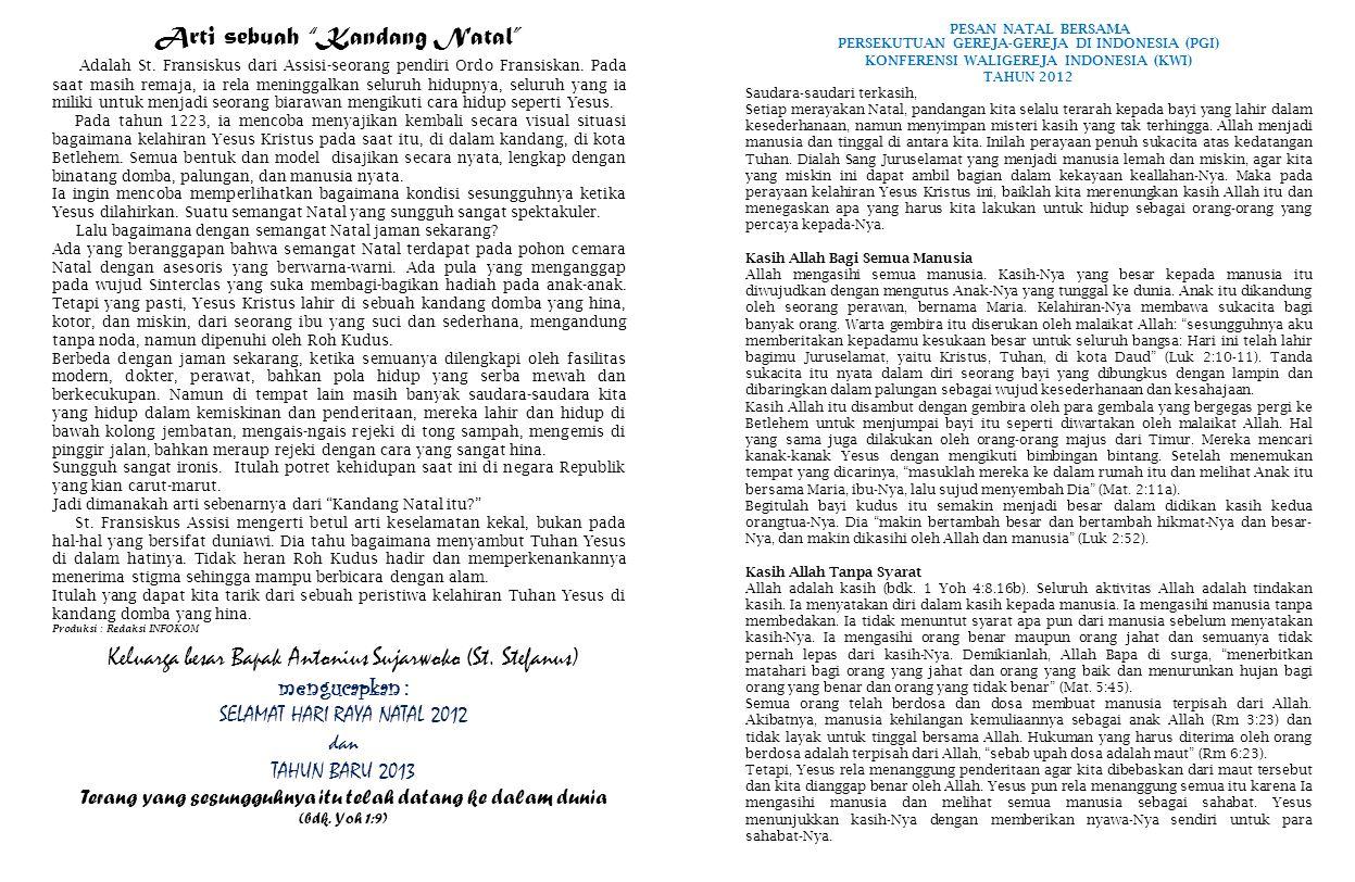 PESAN NATAL BERSAMA PERSEKUTUAN GEREJA-GEREJA DI INDONESIA (PGI) KONFERENSI WALIGEREJA INDONESIA (KWI) TAHUN 2012 Saudara-saudari terkasih, Setiap mer
