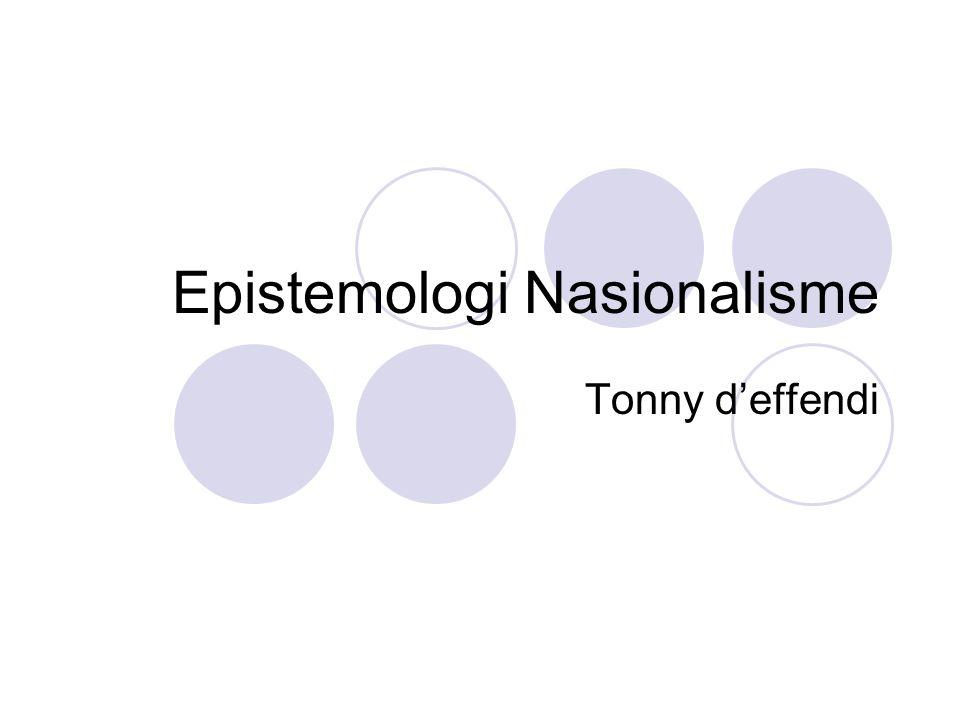 Epistemologi Nasionalisme Tonny d'effendi