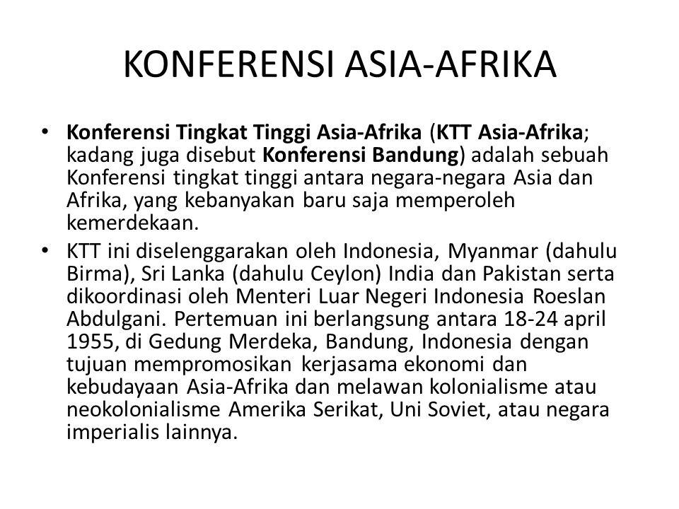 KONFERENSI ASIA-AFRIKA Konferensi Tingkat Tinggi Asia-Afrika (KTT Asia-Afrika; kadang juga disebut Konferensi Bandung) adalah sebuah Konferensi tingkat tinggi antara negara-negara Asia dan Afrika, yang kebanyakan baru saja memperoleh kemerdekaan.