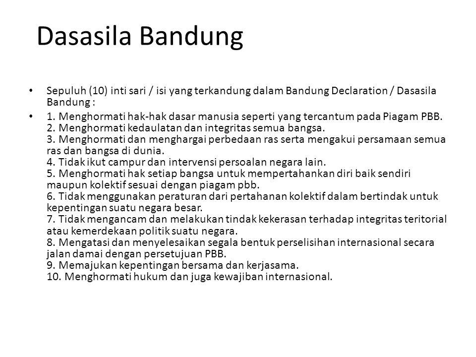 Dasasila Bandung Sepuluh (10) inti sari / isi yang terkandung dalam Bandung Declaration / Dasasila Bandung : 1. Menghormati hak-hak dasar manusia sepe