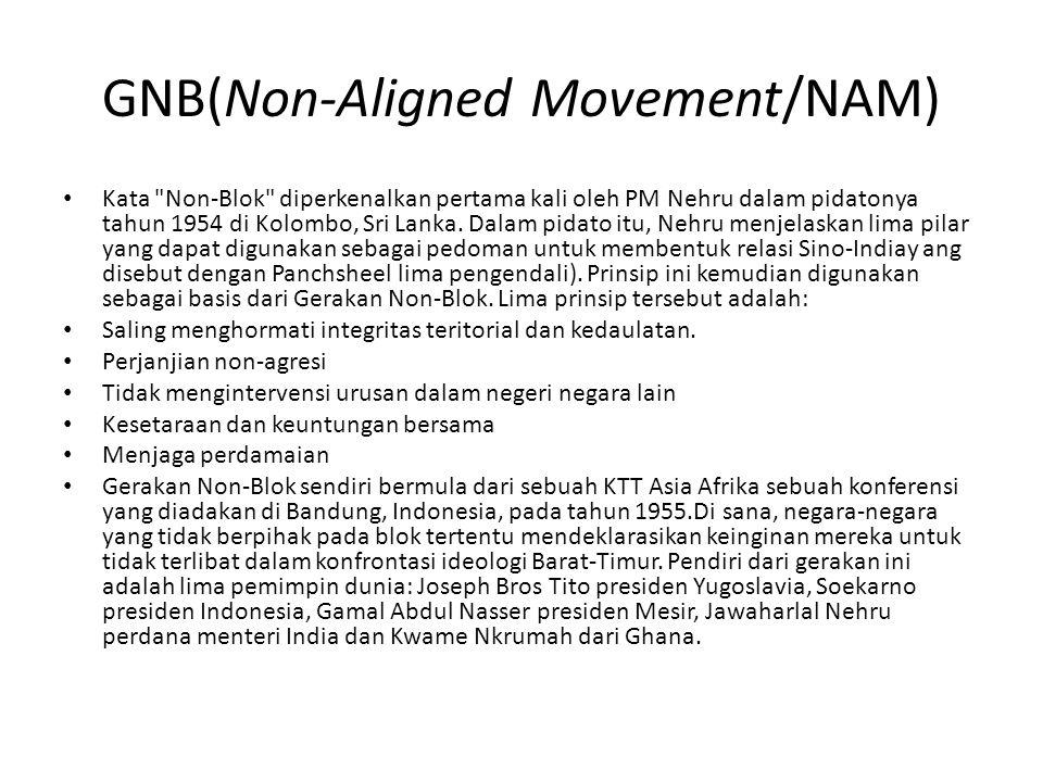 GNB(Non-Aligned Movement/NAM) Kata Non-Blok diperkenalkan pertama kali oleh PM Nehru dalam pidatonya tahun 1954 di Kolombo, Sri Lanka.