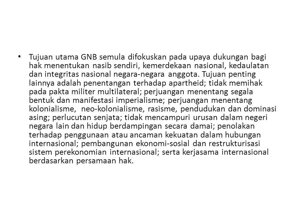 Tujuan utama GNB semula difokuskan pada upaya dukungan bagi hak menentukan nasib sendiri, kemerdekaan nasional, kedaulatan dan integritas nasional negara-negara anggota.