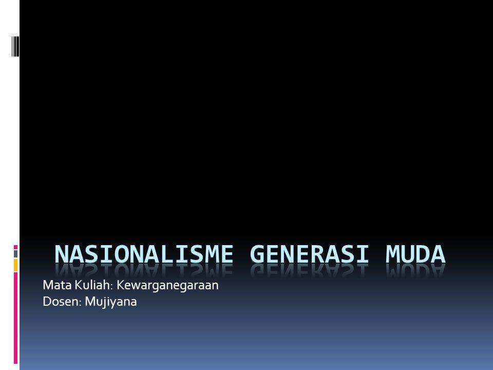 Mata Kuliah: Kewarganegaraan Dosen: Mujiyana