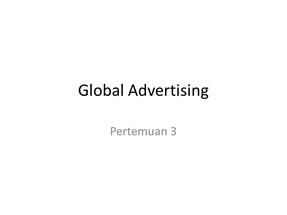 Global Advertising Pertemuan 3