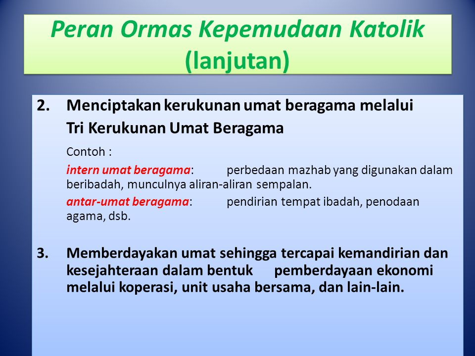2.Menciptakan kerukunan umat beragama melalui Tri Kerukunan Umat Beragama Contoh : intern umat beragama:perbedaan mazhab yang digunakan dalam beribada