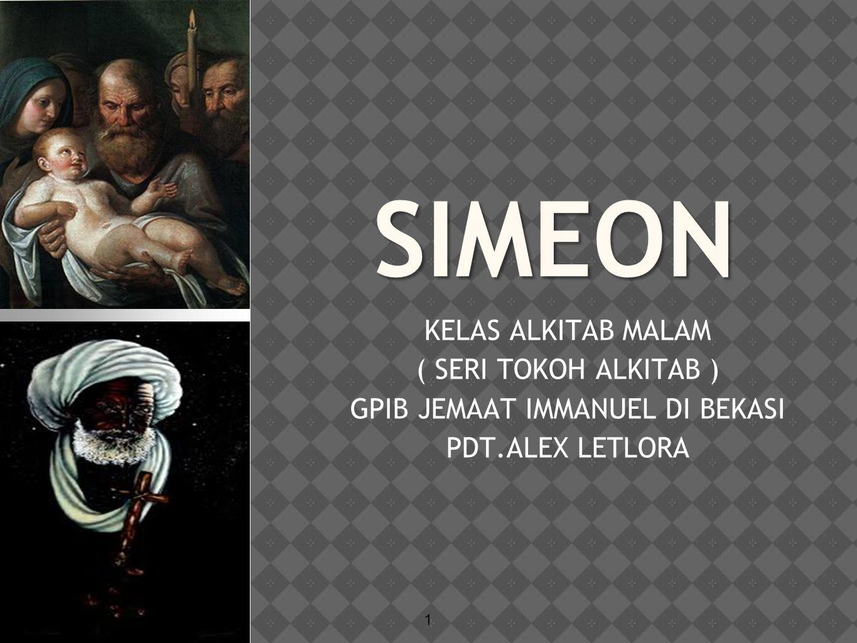 SIMEON KELAS ALKITAB MALAM ( SERI TOKOH ALKITAB ) GPIB JEMAAT IMMANUEL DI BEKASI PDT.ALEX LETLORA 1