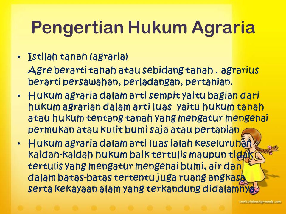 Pengertian Hukum Agraria Istilah tanah (agraria) Agre berarti tanah atau sebidang tanah. agrarius berarti persawahan, perladangan, pertanian. Hukum ag