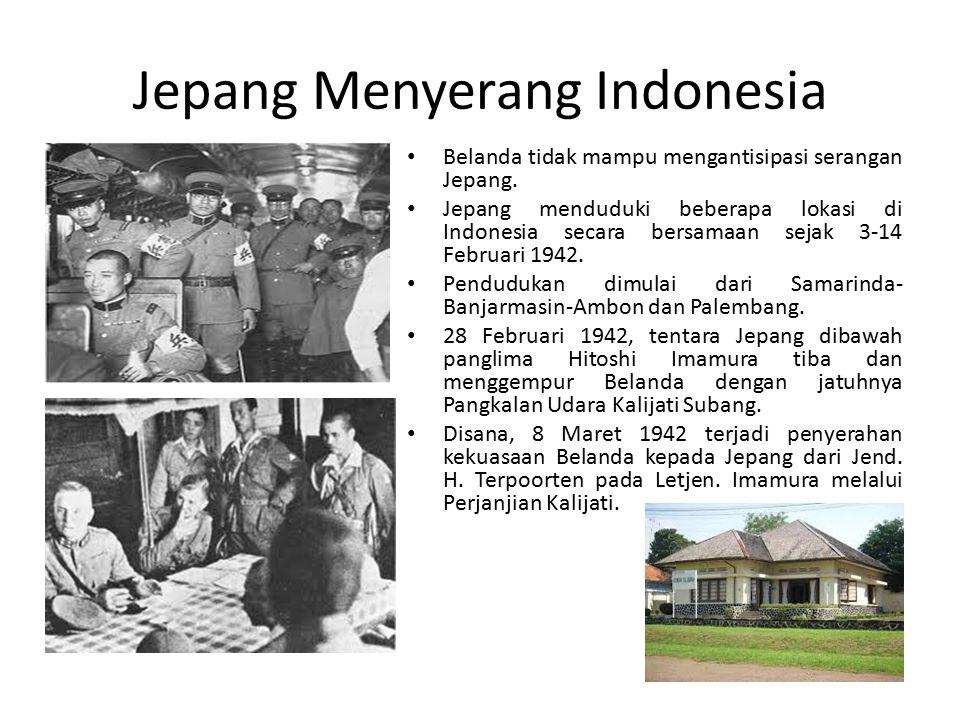 Jepang Menyerang Indonesia Belanda tidak mampu mengantisipasi serangan Jepang.