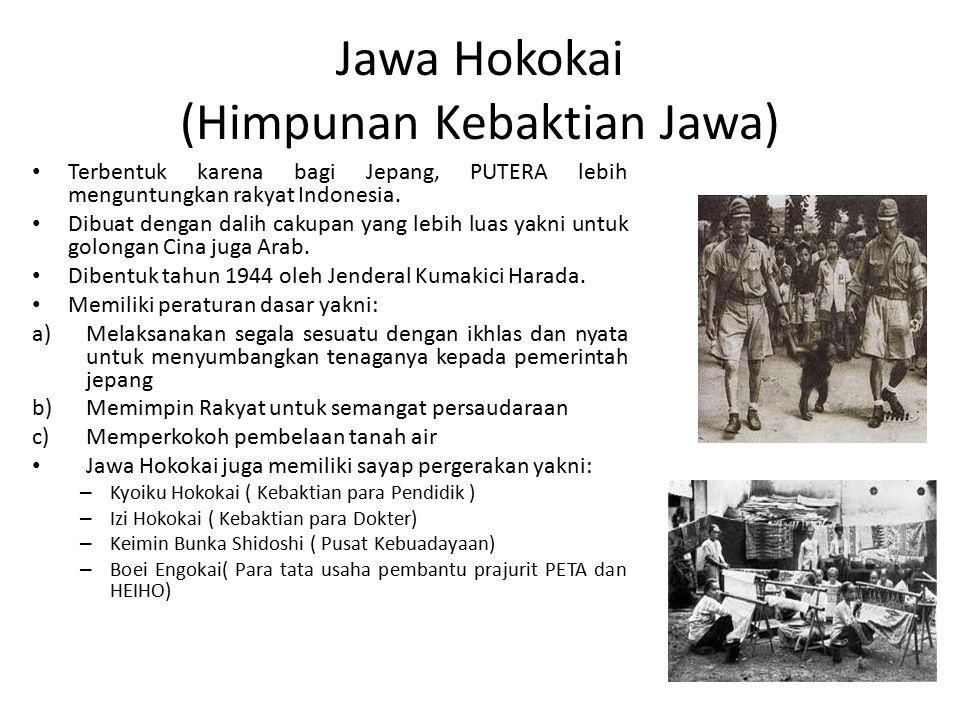 Jawa Hokokai (Himpunan Kebaktian Jawa) Terbentuk karena bagi Jepang, PUTERA lebih menguntungkan rakyat Indonesia.