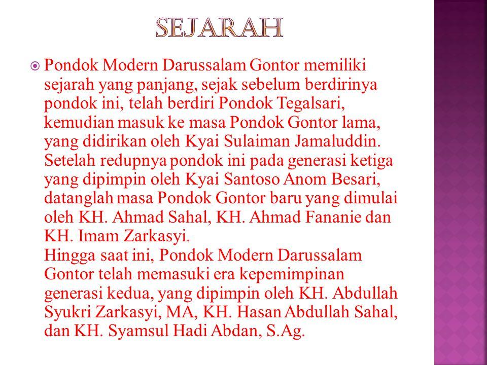  Pondok Modern Darussalam Gontor memiliki sejarah yang panjang, sejak sebelum berdirinya pondok ini, telah berdiri Pondok Tegalsari, kemudian masuk ke masa Pondok Gontor lama, yang didirikan oleh Kyai Sulaiman Jamaluddin.