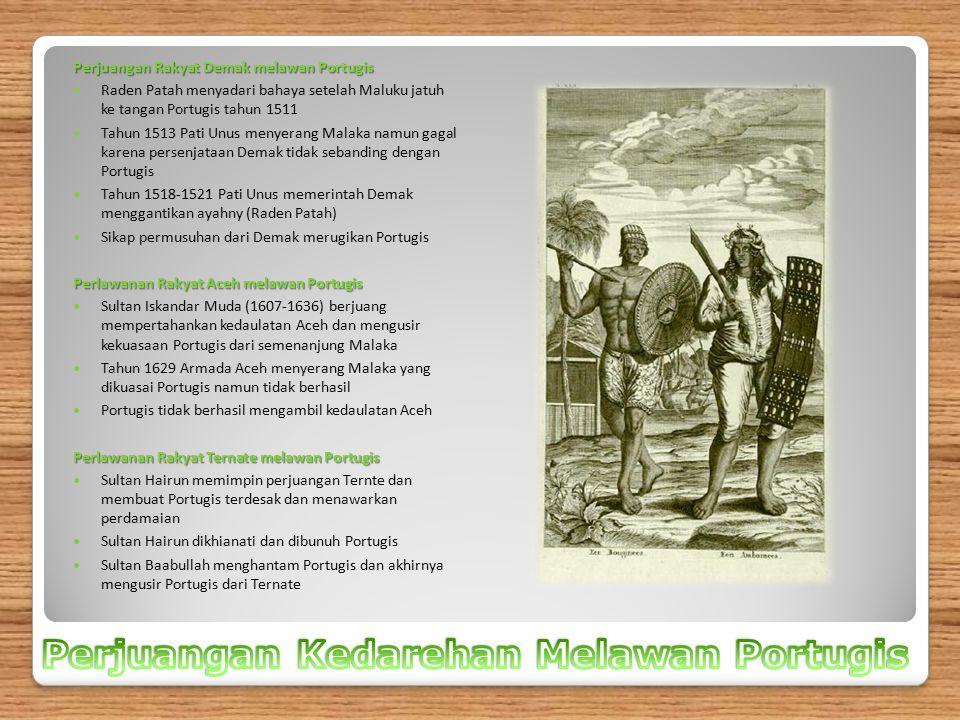 Perjuangan Rakyat Demak melawan Portugis Raden Patah menyadari bahaya setelah Maluku jatuh ke tangan Portugis tahun 1511 Tahun 1513 Pati Unus menyeran