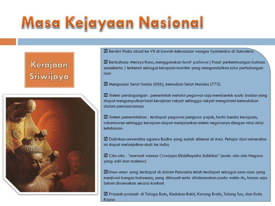  Berdiri Pada abad ke VII di bawah kekuasaan wangsa Syailendra di Sumatera.  Berbahasa Melayu Kuno, menggunakan huruf pallawa ( Pusat perkembangan b