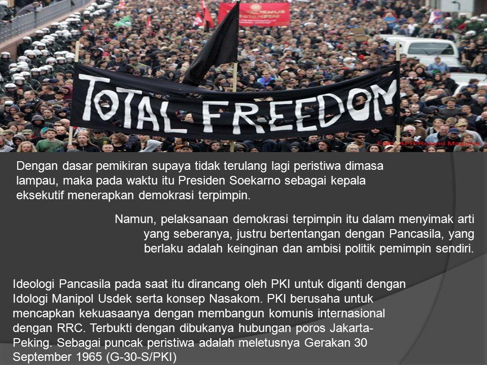 Dengan dasar pemikiran supaya tidak terulang lagi peristiwa dimasa lampau, maka pada waktu itu Presiden Soekarno sebagai kepala eksekutif menerapkan d