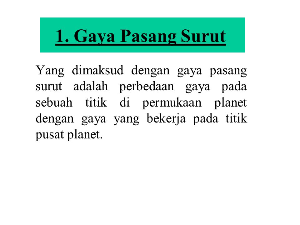 Arah Matahari (a)(b) (c) Pasang Purnama dan Pasang Purbani