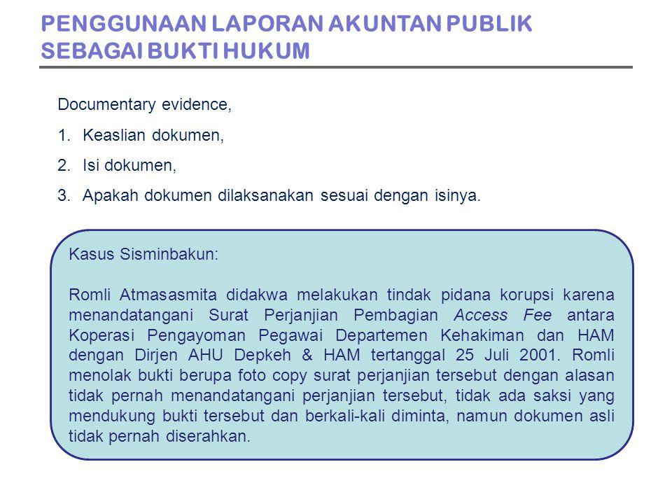 Documentary evidence, 1.Keaslian dokumen, 2.Isi dokumen, 3.Apakah dokumen dilaksanakan sesuai dengan isinya.