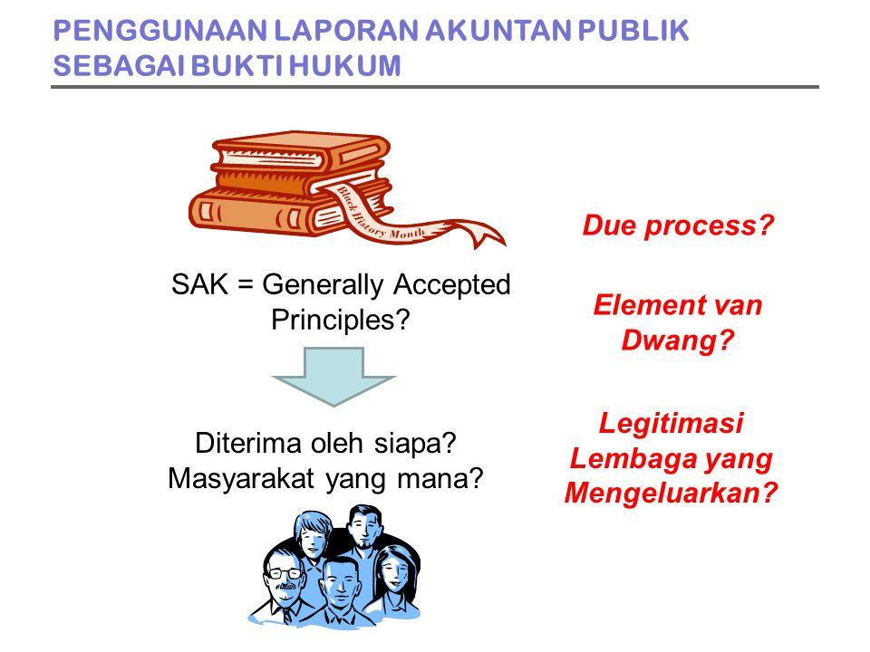 SAK = Generally Accepted Principles. Diterima oleh siapa.