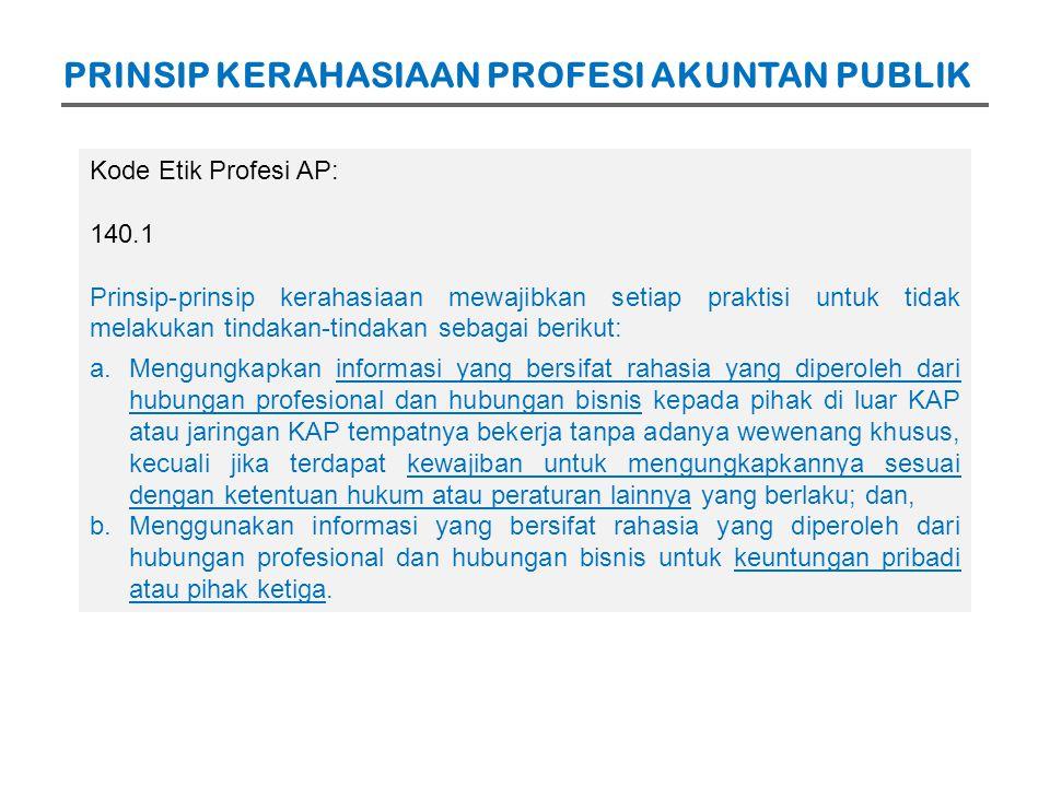 Akuntan Publik Akuntan Publik bukan penyidik atau penyelidik.