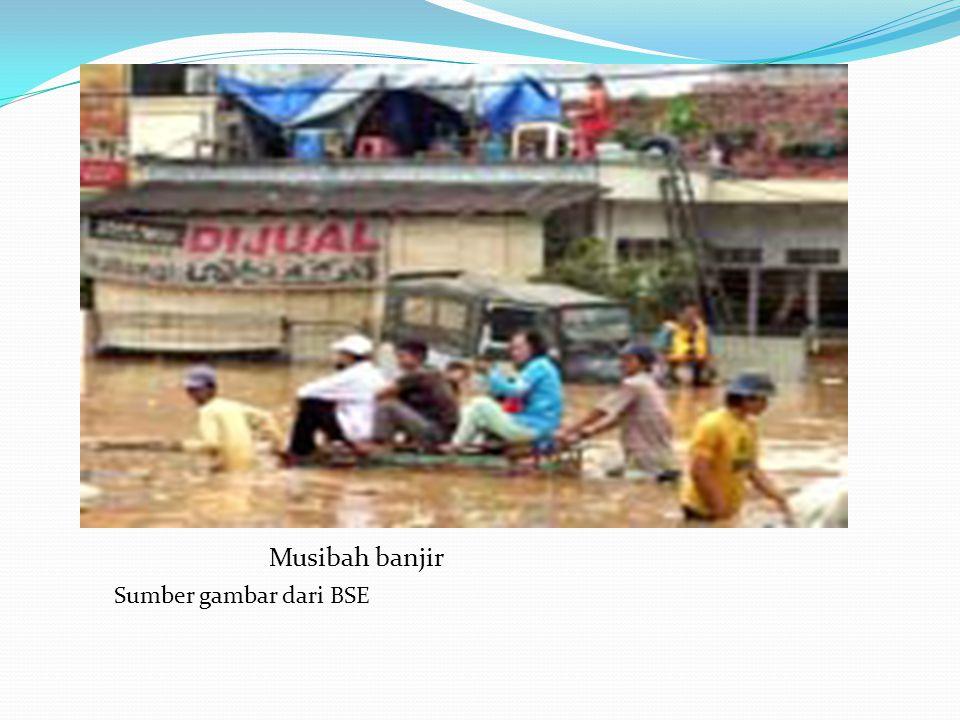 Musibah banjir Sumber gambar dari BSE