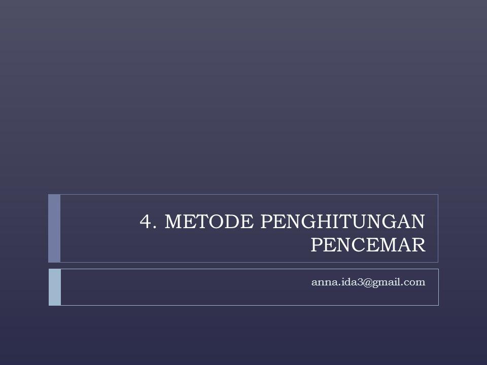 4. METODE PENGHITUNGAN PENCEMAR anna.ida3@gmail.com