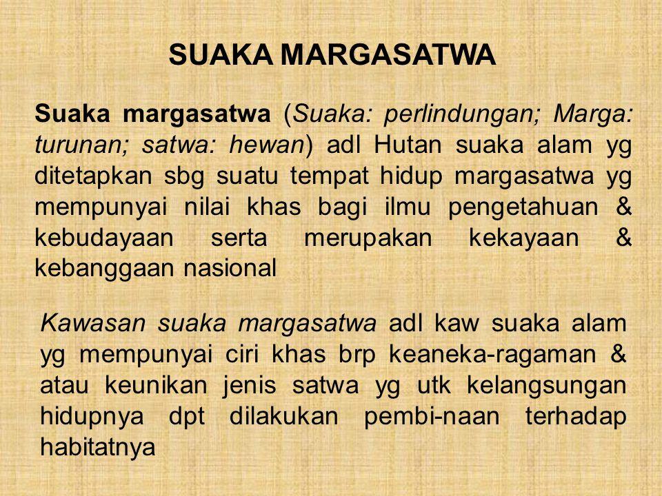 Adapun kriteria utk penunjukkan & penetapan sbg kaw suaka margasatwa: 1.merupakan tempat chidup & perkembangbiakan dr jenis satwa yg perlu dilakukan upaya konservasinya Jumlah Suaka Margasatwa yg dimiliki Indonesia ada sejumlah 73 lokasi dgn total luas 5.422.922,79 ha.