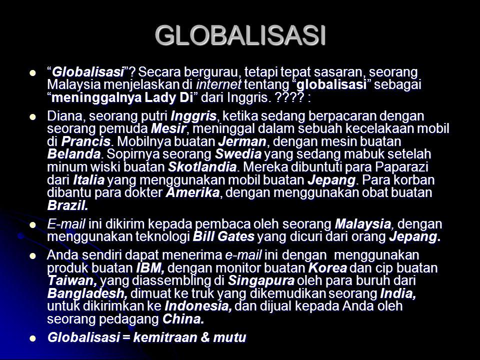 GLOBALISASI Globalisasi .