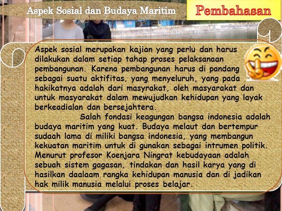Aspek sosial merupakan kajian yang perlu dan harus dilakukan dalam setiap tahap proses pelaksanaan pembangunan.