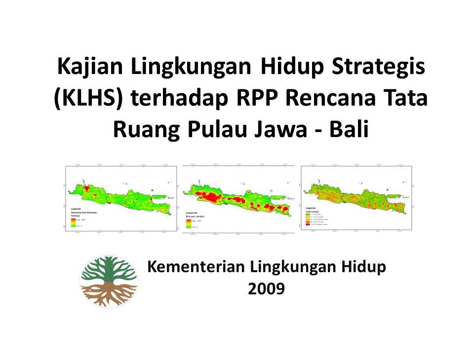Kajian Lingkungan Hidup Strategis (KLHS) terhadap RPP Rencana Tata Ruang Pulau Jawa - Bali Kementerian Lingkungan Hidup 2009