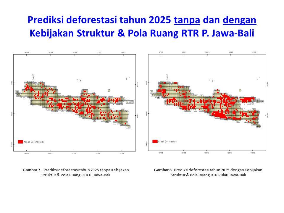 Prediksi deforestasi tahun 2025 tanpa dan dengan Kebijakan Struktur & Pola Ruang RTR P. Jawa-Bali Gambar 7. Prediksi deforestasi tahun 2025 tanpa Kebi