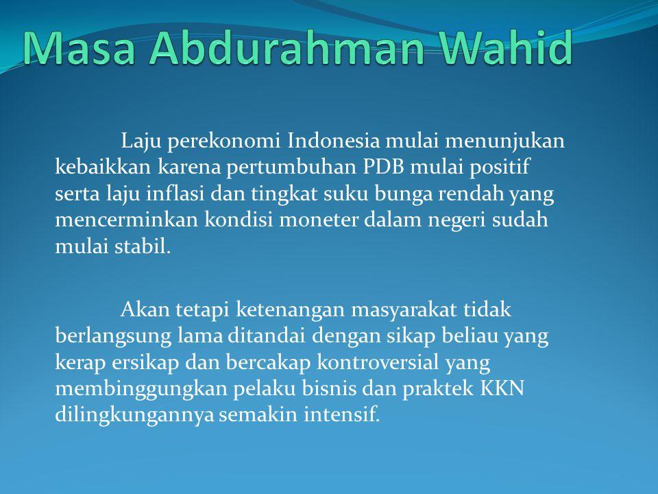 Laju perekonomi Indonesia mulai menunjukan kebaikkan karena pertumbuhan PDB mulai positif serta laju inflasi dan tingkat suku bunga rendah yang mencer