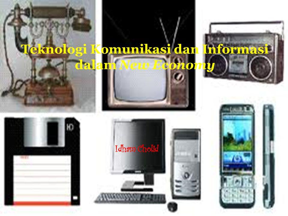 Idham Cholid Teknologi Komunikasi dan Informasi dalam New Economy