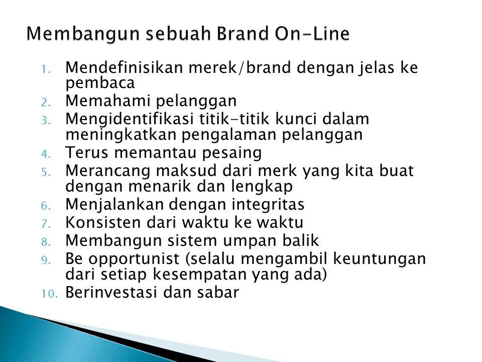 1.Mendefinisikan merek/brand dengan jelas ke pembaca 2.