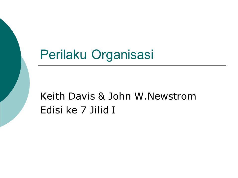 Perilaku Organisasi Keith Davis & John W.Newstrom Edisi ke 7 Jilid I