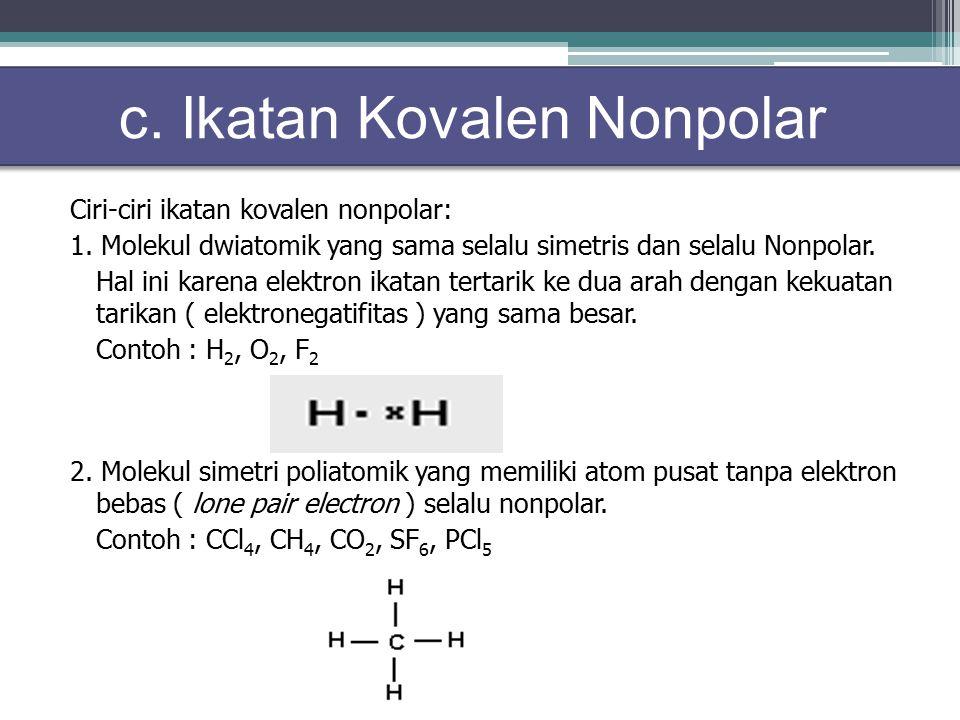 Ciri-ciri ikatan kovalen nonpolar: 1.