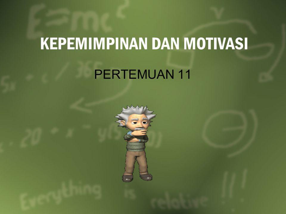 KEPEMIMPINAN DAN MOTIVASI PERTEMUAN 11
