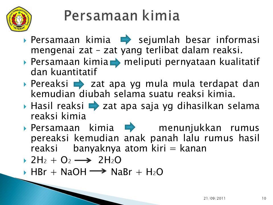  Persamaan kimia sejumlah besar informasi mengenai zat – zat yang terlibat dalam reaksi.